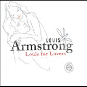 Louis Armstrong: Louis for Lovers