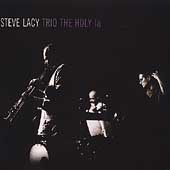 Steve Lacy: The Holy la