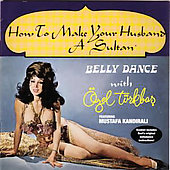 Ozel Turkbas: Bellydance With &#214;zel T&#252;rkbas: How To Make Your Husband A Sultan [Remaster] *