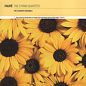 Fauré: The 2 Piano Quartets / Schubert Ensemble