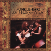 Uncle Earl: She Waits for Night