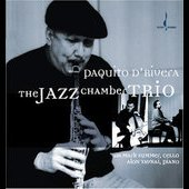 Paquito d'Rivera: The Jazz Chamber Trio