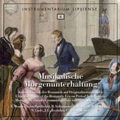 Musical Entertainment Morning - Chamber music of the romantic era on period instruments: Mendelssohn; Gade; Schumann /  Leipziger Concert