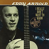 Eddy Arnold: I Really Don't Want To