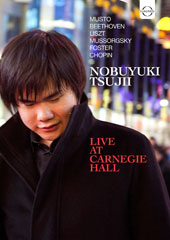 Live at Carnegie Hall - works by Chopin, Musto, Liszt, Mussorgsky, Stephen Foster / Nobuyuki Tsujii, piano [DVD]