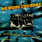 Jello Biafra: No More Cocoons