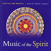 Music of the Spirit - Seattle Pro Musica / Thomas