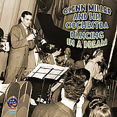 Glenn Miller: Dancing in a Dream