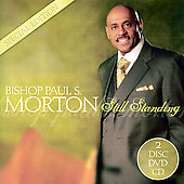 Bishop Paul S. Morton, Sr.: Still Standing [CD/DVD]