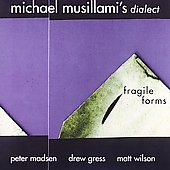 Michael Musillami's Dialect: Fragile Forms