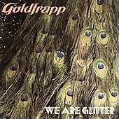 Goldfrapp: We Are Glitter