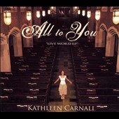 Kathleen Carnali: All to You [Digipak]