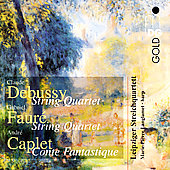 Debussy, Faure, Capalet / Leipzig String Quartet