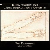 Bach: Fantasia chromatique, sonates & transcriptions