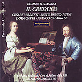 Cimarosa: Il Credulo / Simonetto, Valleti, et al