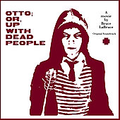 Original Soundtrack: Otto: Or, Up with Dead People