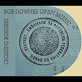 Bob Downes: Crossing Borders *