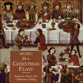 Music for a Christmas Feast - Seasonal Classics for Christmas Dining