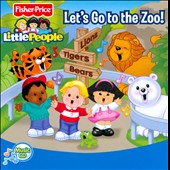 Little People (Children's): Let's Go To the Zoo!