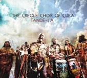 Creole Choir of Cuba: Tande-La [Digipak]