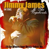 Jimmy James & the Vagabonds (Soul): I'll Go Where Your Music Takes Me
