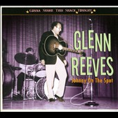 Glenn Reeves: Johnny on the Spot: Gonna Shake This Shack Tonight [Digipak]