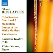 Nicolay Roslavets: Works for Cello and Piano / Kostov