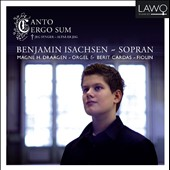 Canto Ergo Sum / Benjamin Isachsen, soprano; Magne Draagen, organ; Berit Cardas, violin