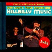 Various Artists: Dim Lights, Thick Smoke and Hillbilly Music: 1963 [Digipak]