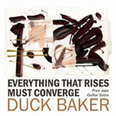 Duck Baker: Everything That Rises Must Converge