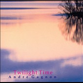 André Gagnon: Twilight Time