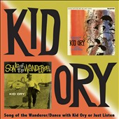 Kid Ory: Songs of the Wanderer/Dance with Kid Ory or Just Listen