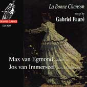 La Bonne Chanson - Songs by Faur&eacute; / van Egmond, Immerseel