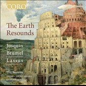 The Earth Resounds: Josquin, Brumel & Lassus / Harry Christophers, The Sixteen