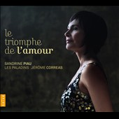 Le Triomphe de L'Amour: Songs by Gr&eacute;try, Luly, Rameau, Campra, Rebel et al. / Sandrine Piau, soprano