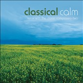 Classical Calm: Relax With Classics, Vol. 2
