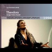 Handel: Theodora / Lorraine Hunt; David Daniels, Dawn Upshaw, Richard Croft / Glyndebourne 1996