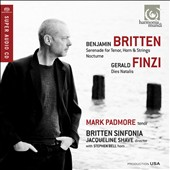 Britten: Serenade for Tenor, Horn & Strings; Nocturne; Finzi: Dies Natalis / Mark Padmore, tenor; Stephen Bell, horn