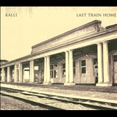 Kalli: Last Train Home [Digipak]