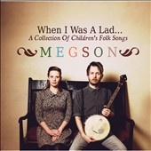 Megson: When I Was a Lad: A Collection of Children's Folk Songs