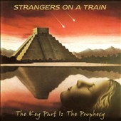 Strangers on a Train: The Key, Pt. 1: The Prophecy [Digipak]