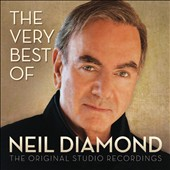 Neil Diamond: The  Very Best of Neil Diamond: The Original Studio Recordings *
