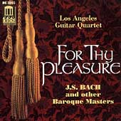 For Thy Pleasure / Los Angeles Guitar Quartet