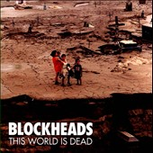 Blockheads (French Grindcore): This World is Dead
