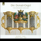 Die Donati - the only working organ of baroque organ master Donati: Works by Haydn, Bassani, Stradella, Mayr et al. / Jana Reiner, soprano; Matthias Grünert: organ