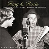 Rosemary Clooney/Bing Crosby: Bing & Rosie: The Crosby-Clooney Radio Sessions [Digipak]