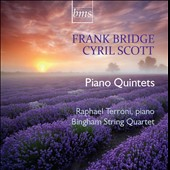 Frank Bridge, Cyril Scott: Piano Quintets / Raphael Terroni: piano; Bingham String Quartet
