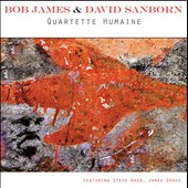 David Sanborn/Bob James: Quartette Humaine