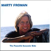 Marty Froman: The Peaceful Acoustic Side [Slipcase]