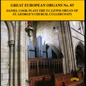Great European Organs, No. 85 - works by Gray, McKie, Lloyd, Stainer, Phillips, Rowley, Alcock, Bowen / Daniel Cook, organ